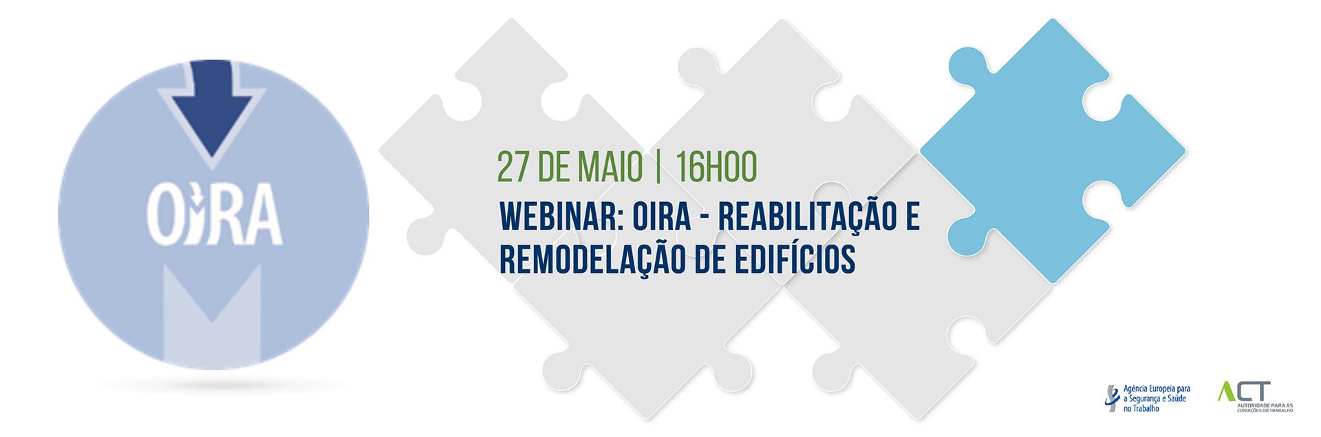 Webinar Lançamento da Ferramenta OIRA Reabilitação e Remodelação de Edifícios – 27 maio 2021